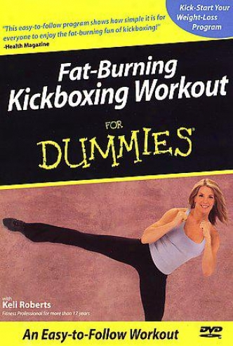 Fat-burning Kickboxing Workout For Dummies