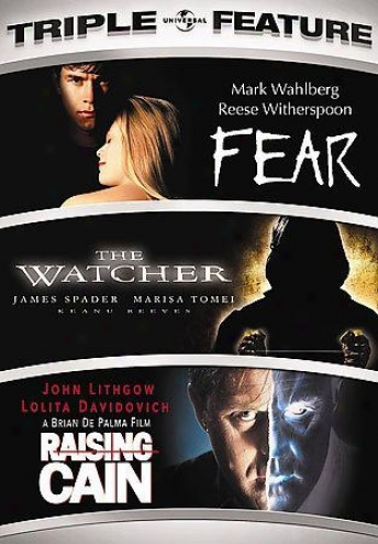 Fear/tne Watcher/rasing Cain - Triple Feature