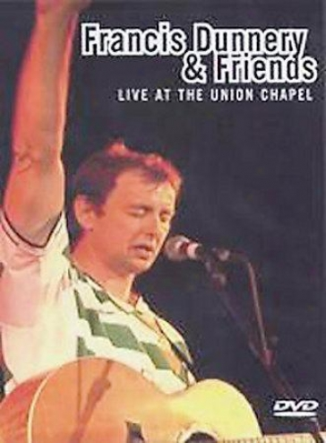 Francis Dunnery And Friends - Live At Union Chapel