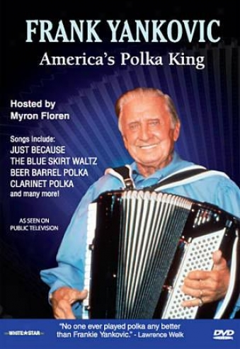 Frank Yankovic - America's Polka King
