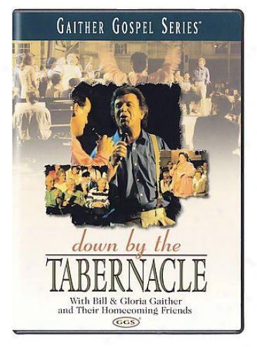 Gaither Gospel Series - Down By The Tabernacle