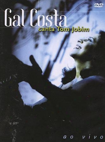 Gal Costa - Canta Tom Jbim Ao Vivo