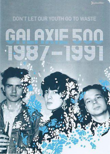 Galaxie 500 - Don't; Let Our Youth Go To Waste
