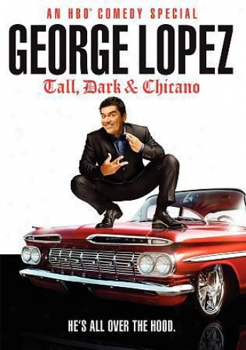 Geeorge L0pez: Tall, Dark & Chicano
