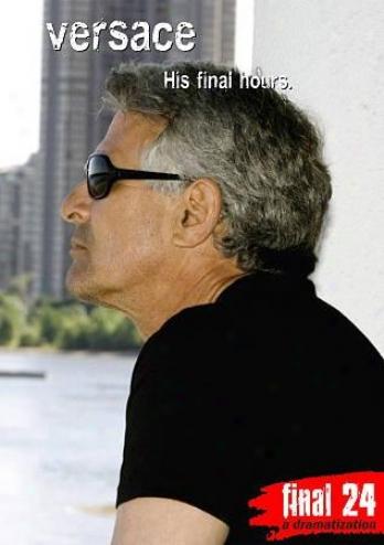 Gianni Versace: Final 24 - His Final Hours