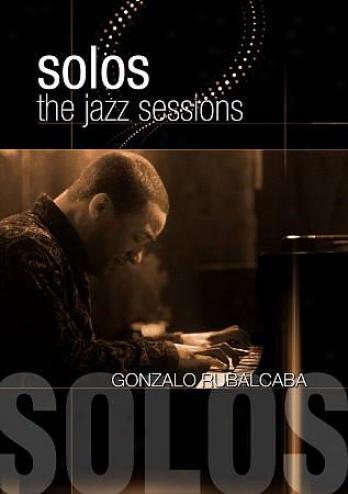 Gonzalo Rubalcaba: Solos - The Jazz Sessions