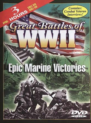 Great Battles Of World War Ii - Epic Marine Victories