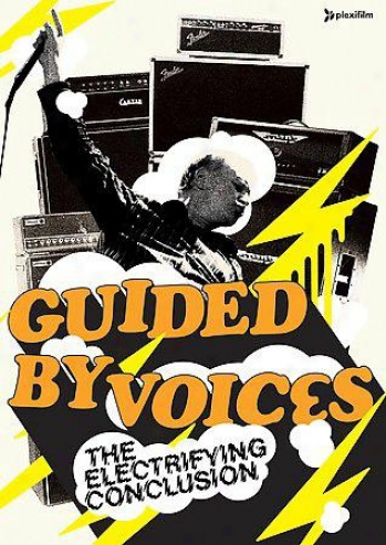 Gyided At Voices - The Electrifying Conclusion: The Final Guided By Voices Conce