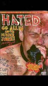 Hated - Gg Allin & The Murder Junkies