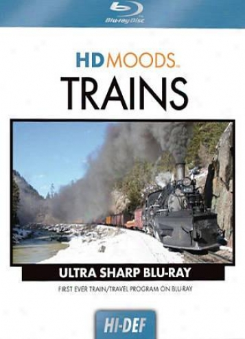 Hd Moods: Trains