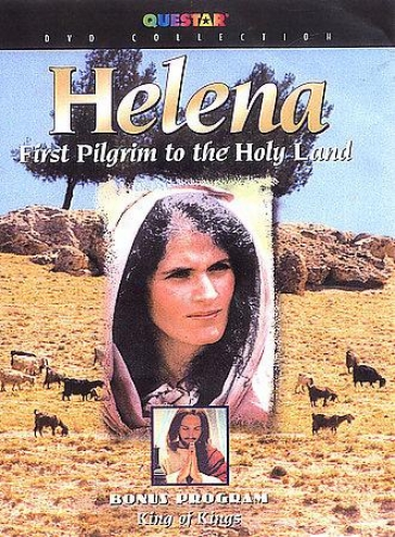 Helena: First Pilgrim To The Holy Land/king O Kings