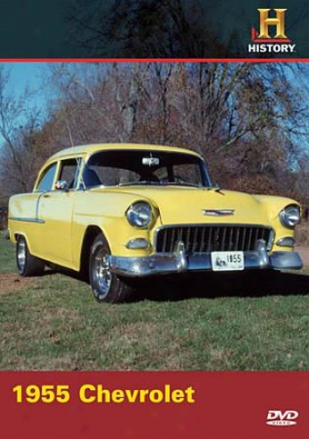 History Channel Presents: Automobiles - 1955 Chevrolet