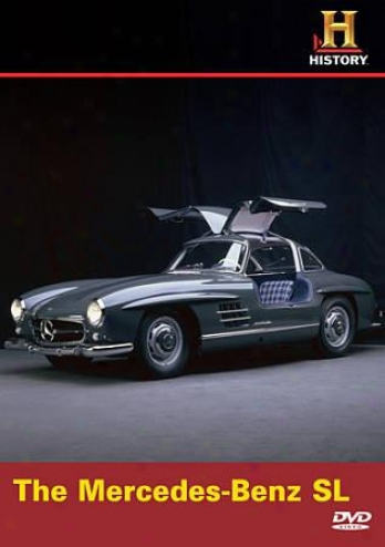 History Channei Presents: Automobiles - The Mercedes-benz Sl