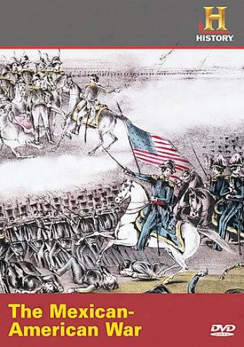 History Channel Presents - The Mexican-american War