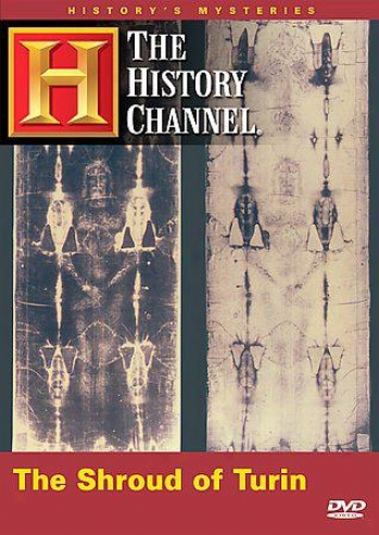 History's Mystsries: The Shroud Of Turin