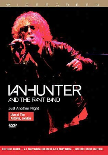 Ian Hunting-horse And The Rant Band - Just Another Night: Live In Astoria