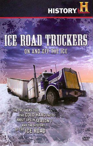 Ice Road Truckers - nO And Off The Ice