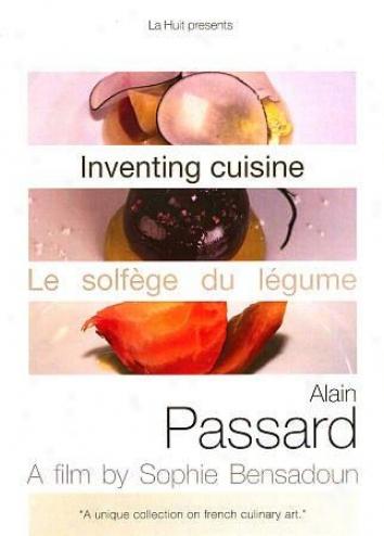 Inventing Cuisine: Alan Passard