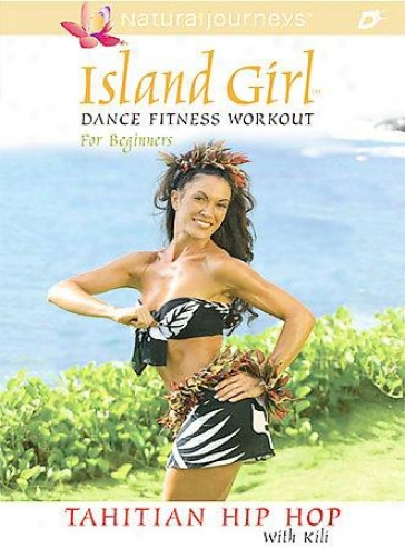 Island Girl: Dace Fitness Workout For Beginners - Tahitian Hip Hop