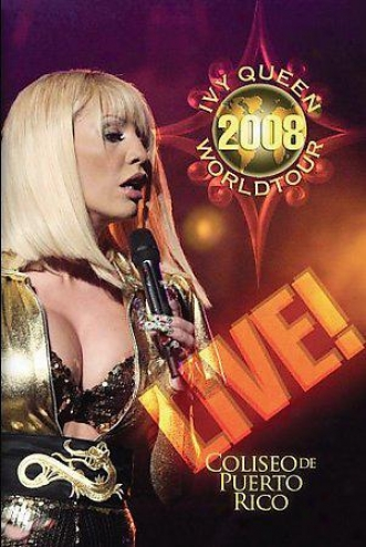 Ivy Queen 2008 World Tour Live