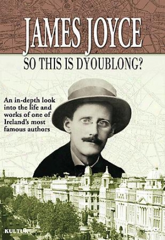 James Joyce: So This Ia Dyoublong?