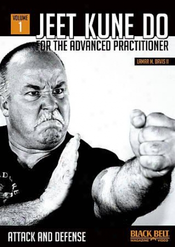 Jeet Kune Transact For The Advanced Practitioner, Vol. 1: Attack And Defense