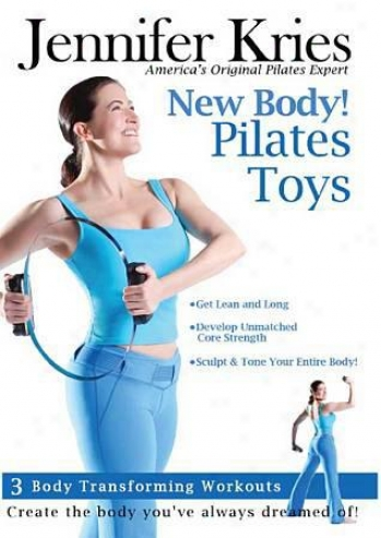 Jennifer Kries: New Body! Pilates Toys