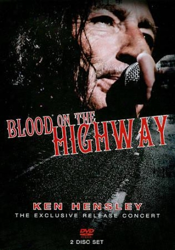 Ken Hensley: Blood On The Highway