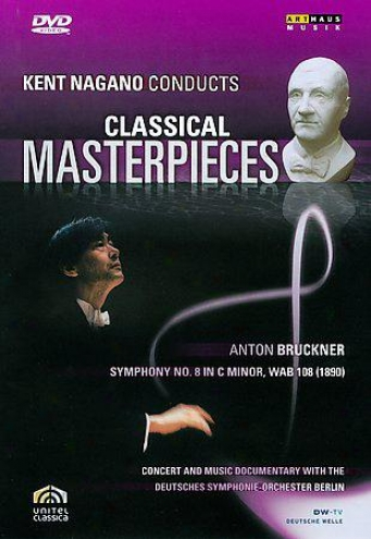 Kent Nagano Conducts Classical Masterpieces 5 - Brufknef: Symphony No. 8