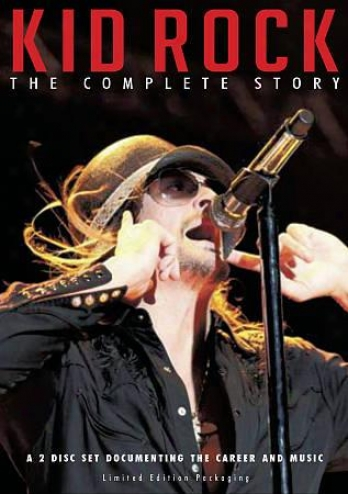 Kid Rock: The Complete Story