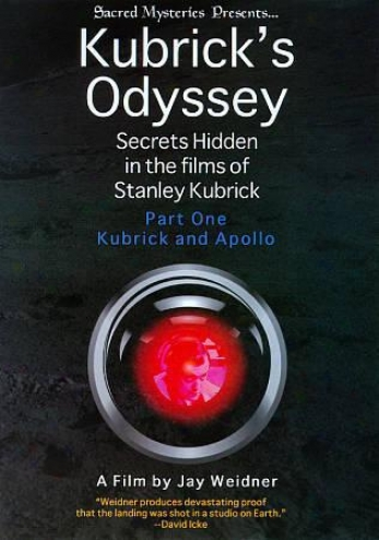 Kubrick's Oryssye: Secrets Hidden In The Films Of Stanley Kubrick