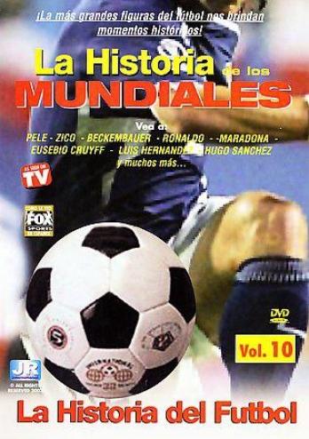 La Historia De Los Mundiales - Vol. 10: La Historia De F?tbol
