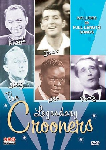 Legendary Crooners - Frank, Dean, Bing, Nat And Perry