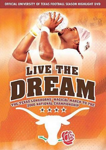 Live The Dream: The Texas Longhorns Magical Walk  To The 2005 National Champions