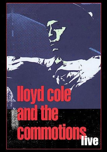 Lloyd Cole And The Commotions - Live At The Marquee