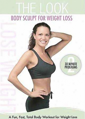 Look: Body Sculpt For Weight Loss