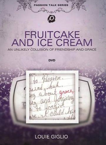 Louie Giglio - Fruitcake And Ice Cream