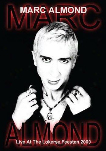Marc Almond - Live At Lokerse Feesten 2000