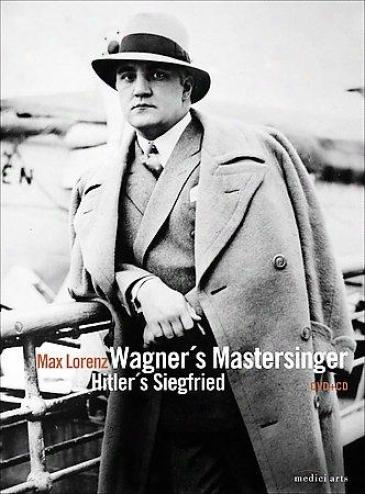 Max Lorenz - Wagner's Mastersinger, Hitler's Siegfried