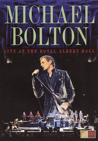 Michael Bolton: Live At The Imperial Albert Hall