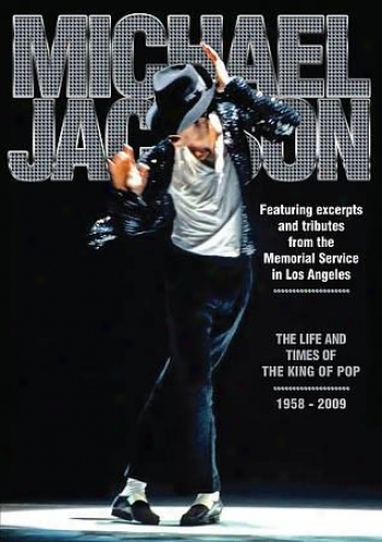 Michael Jackson: The Life & Times Of The Sovereign Of Pop
