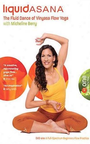 Micheline Berry's Liquid Asana Vinyasa Flood Yoga: Beginners Flow