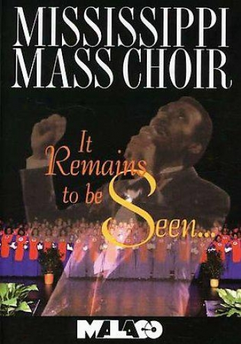 Miswissippi Mass Choir - It Remains To Be Seen