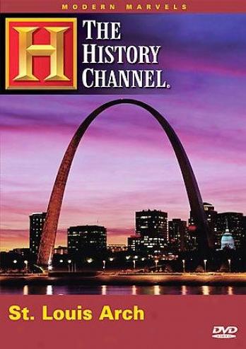 Modern Marvels: St. Louis Arch