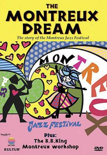 Montreux Dream: Story Of The Montreux Jazz Festival/the B.b. King Montreaux Product