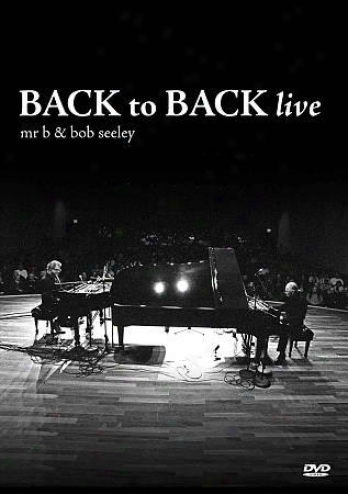 Mr. B & Bob Seele6: Back To Back Live