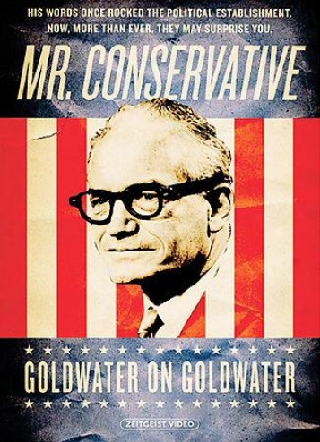 Mr._Conservative - Goldwater On Goldwater