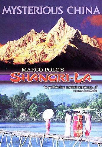 Mysterious China - Marco Polo's Shangri-la