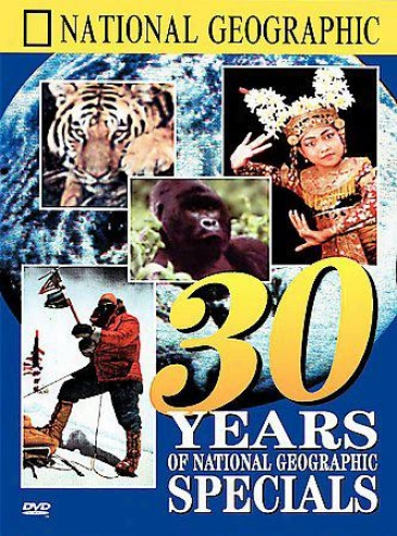 National Geographic Video - 30 Years Of National Geographic Specials