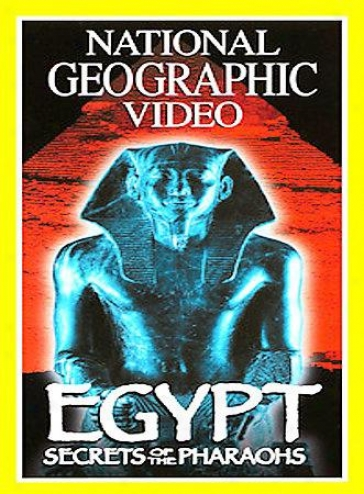National Geographic Video - Egypt: Secrets Of The Pharaohs